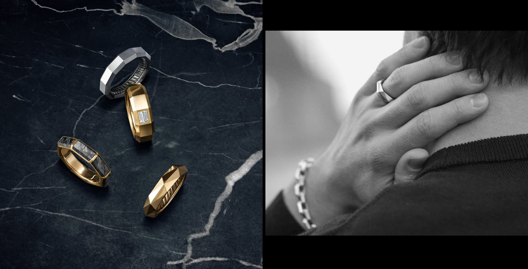 A color photograph shows four David Yurman Faceted Collection wedding bands atop a dark, marbled stone surface. The bands are crafted from grey titanium, 18K yellow gold and white diamonds, 18K yellow gold, or 18K yellow gold with meteorite.A black-and-white photo shows a man with his hand on the back of his neck. He is wearing a David Yurman Faceted band and a Chain bracelet.