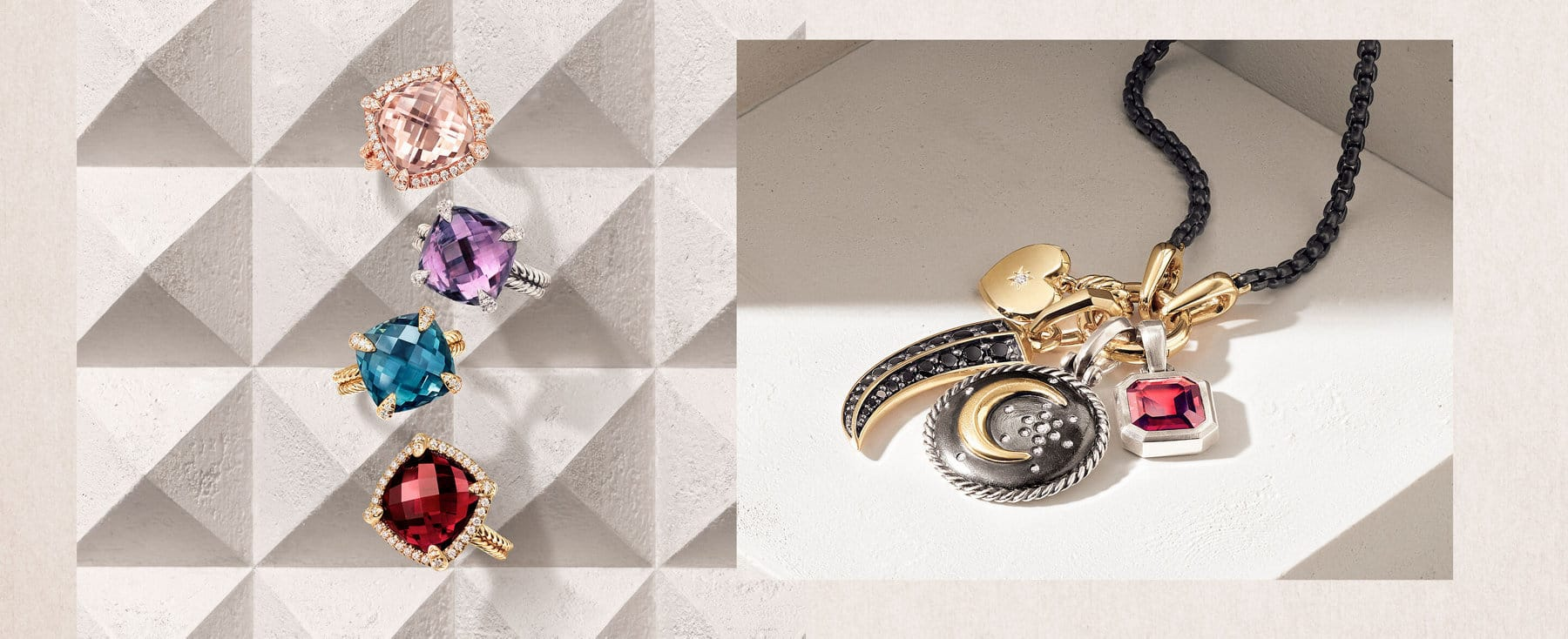 A photo collage juxtaposes two color photos. On the left is an overhead shot of a vertical stack of David Yurman Châtelaine rings placed atop a  beige-hued stone surface with pyramid-shaped protrusions. The women's jewelry is crafted from 18K yellow or rose gold or sterling silver with morganite, amethyst, blue topaz or garnet center stones surrounded by bezels or prongs set with pavé white diamonds. On the right is a shot of four amulets on a black-and-gold DY Bel Aire chain—all placed on a beige-hued stone surface with hard shadows. The amulets are crafted from 18K yellow gold with or without white or black diamonds, or sterling silver with or without diamonds or garnet. The amulets are shaped like a heart, a claw, a moon-and-star charm and an octagonal gemstone.