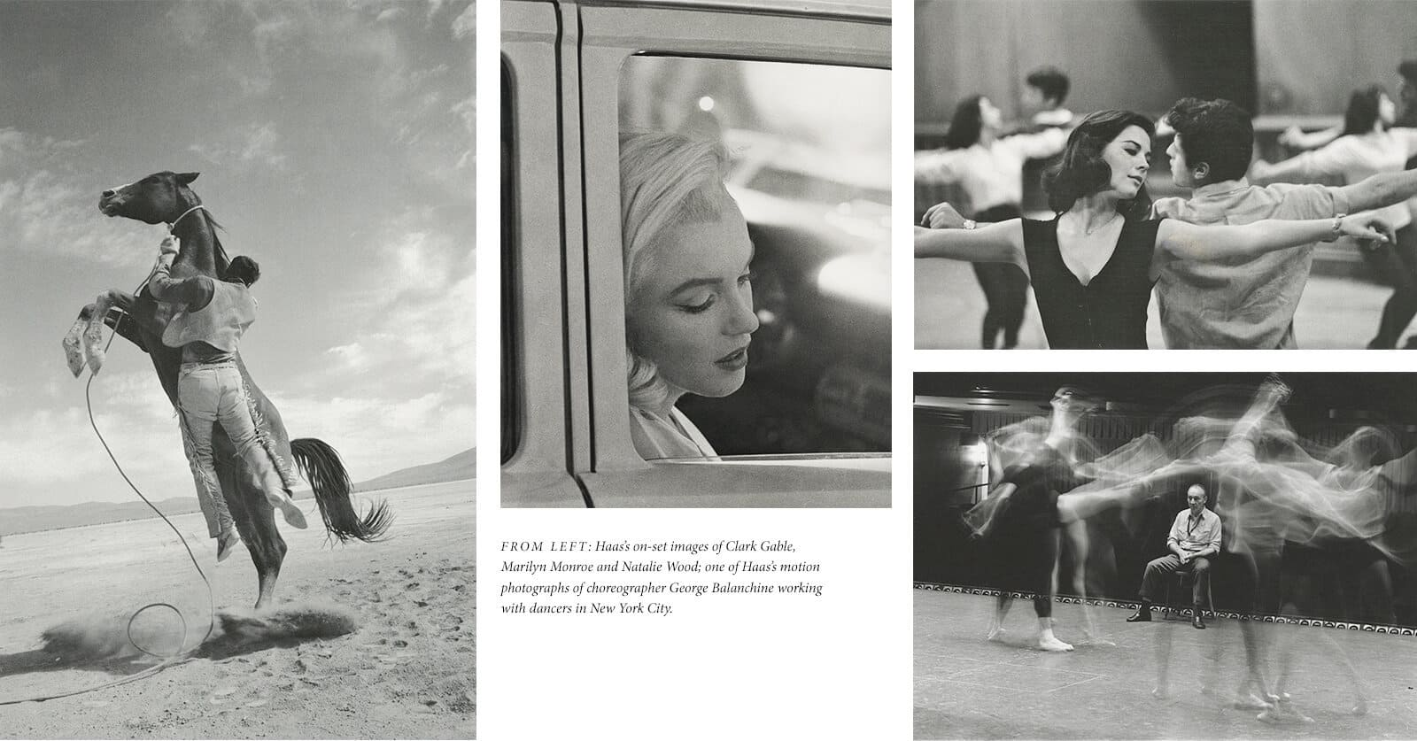 A collage of images includes Ernst Haas's black-and-white film stills of Clark Gable riding a horse jumping in the air, Marilyn Monroe sitting in car, dancers in West Side Story; and a black-and-white photograph of choreographer George Balanchine surrounded by blurry dancers.